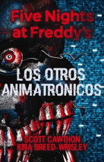 Five Nights at Freddy's. Los otros animatrónicos